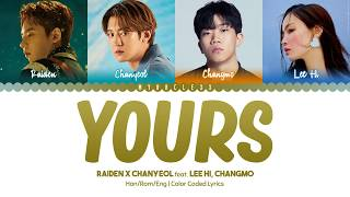 Raiden X Chanyeol - Yours (Feat. LeeHi, Changmo) Lyrics [Color Coded-Han/Rom/Eng]