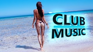 New Best Club Dance Summer House Music Mashups Remixes Mix 2016 - CLUB MUSIC