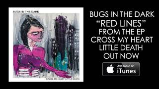 Bugs In The Dark - Red Lines (AUDIO)
