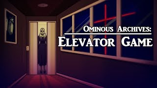 Elevator Game | | Asian Urban Legend | Ominous Archives