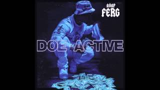 A$AP Ferg - Doe-Active (Explicit)