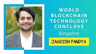ICO's & The Future of Start Up by Jagdish Pandya @ World Blockchain Technology, Bangalore