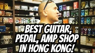 Ultimate Guitar/Pedalboard/Amp Shop In Hong Kong! UNI-SOUND [Interview;Hangout;Jam With Brian Chan]