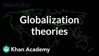 Globalization theories | Society and Culture | MCAT | Khan Academy