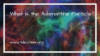 WHAT IS THE ADAMANTINE PARTICLE?