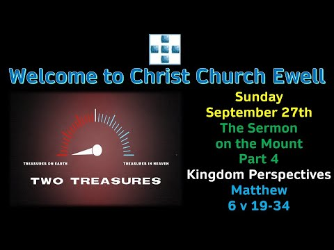 CCE Sunday Service 27th September - 'Kingdom Perspectives' - Sermon On The Mount Series - Part 4