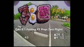 DAL 5.1 F5 Folding Prop (Test Flight) (Freestyle FPV)