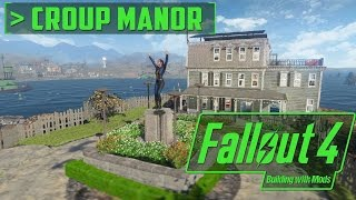 Croup Manor 100% Rebuilt - Building with Mods - Fallout 4
