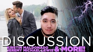 DISCUSSION - Kirstin Maldonado + Jeremy Michael Lewis & More!