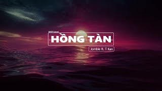 HỒNG TÀN (DEEP VERSION) | JOMBIE x TKAN | OFFICIAL LYRICS VIDEO
