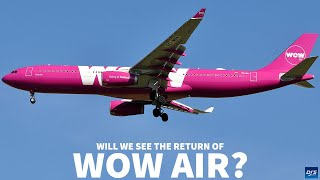 The Return Of WOW Air?