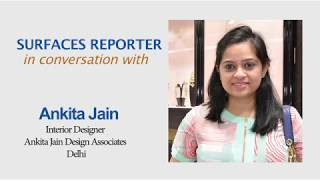 Interior Designer Ankita Jain in conversation with Surfaces Reporter