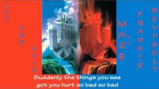 MAZE ft Frankie Beverly - Joy and Pain StudioVersion 1980 Lyrics Incl