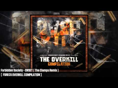 Forbidden Society - ONSET ( The Clamps Remix )  [ FSRECS OVERKILL COMPILATION ]