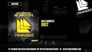 Bali Bandits - OOST [OUT NOW!] [ADE Sampler 2015 6/10]