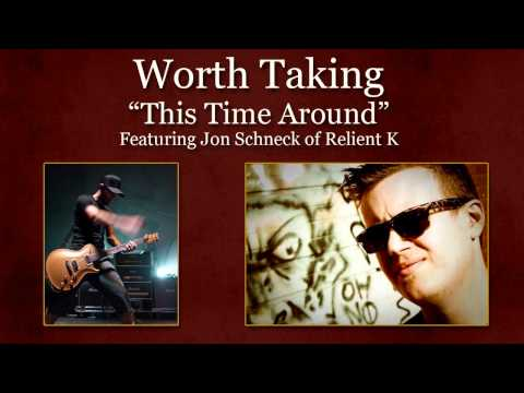 This Time Around (Song) by Worth Taking and Jon Schneck