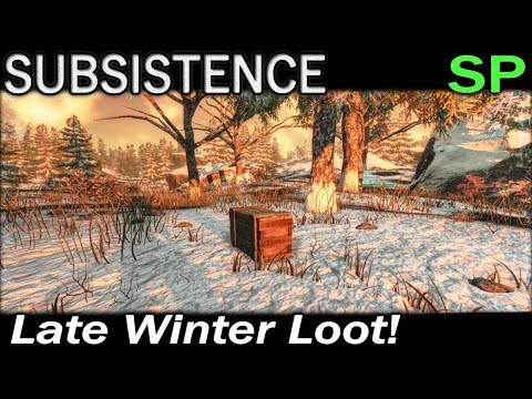 Late Winter Loot! | Subsistence Single Player Gameplay | EP 47 | Season 5