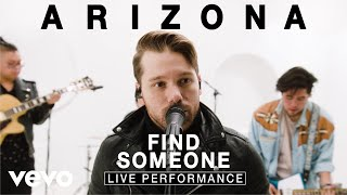 "A R I Z O N A   ""Find Someone"" Live Performance 