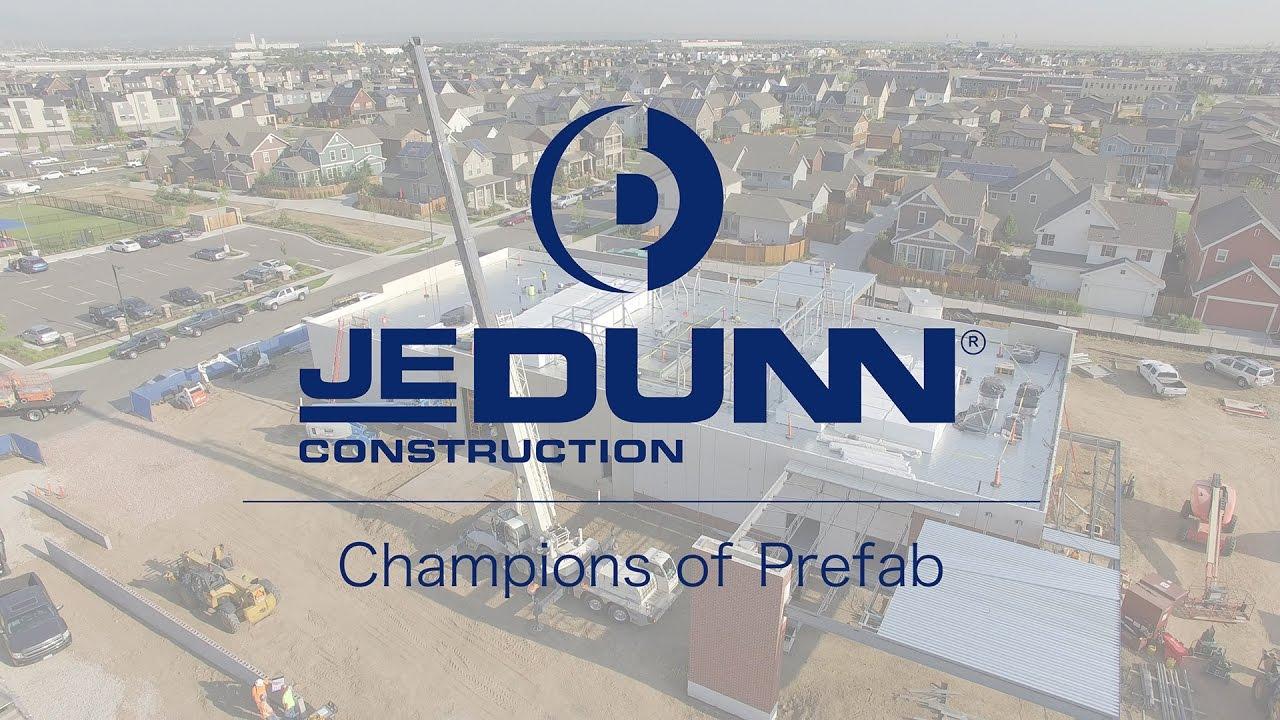 JE Dunn - Champions of Prefab