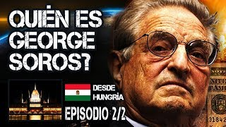 ¿Quién es George Soros? Ep.2