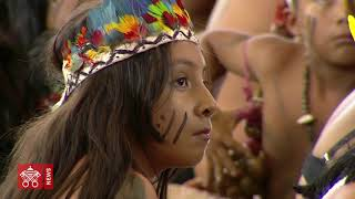 Encuentro del Papa con los Pueblos del Amazonas
