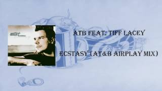 ATB feat. Tiff Lacey - Ecstasy (AT&B airplay mix) - (2004)