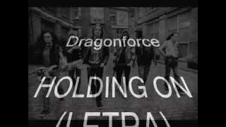 Dragonforce - HOLDING ON (LETRA)