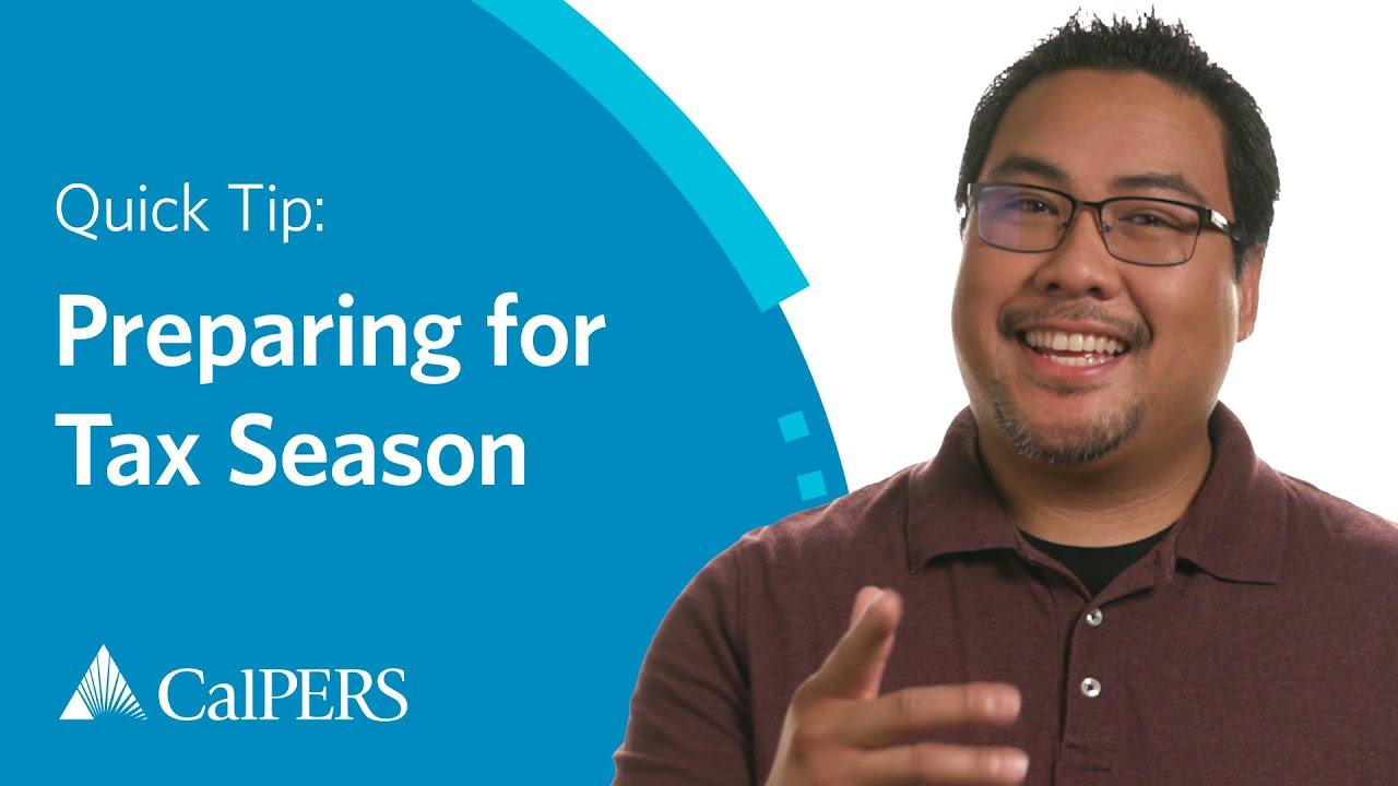 CalPERS Quick Tip: Preparing for Tax Season