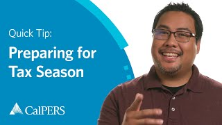 CalPERS Quick Tip: Preparing for Tax Season