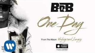 B.o.B - One Day [Official Audio]