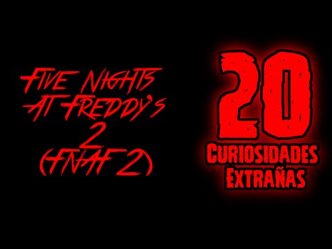 TOP 20: 20 Curiosidades Extrañas De Five Nights At Freddy's 2 | FNAF 2