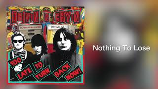 """Drivin N Cryin - """"Nothing To Lose"""" [Audio Only]"""