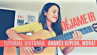 Déjame Ir   Andrés Cepeda, Morat   Tutorial Guitarra