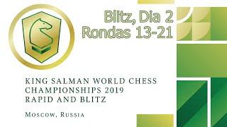 Campeonato del Mundo de Blitz 2019 Rey Salman. Rondas 13-21