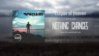 Video Eclipse of Heaven - Nothing Changes (album track)