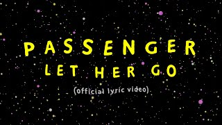 Passenger | Let Her Go (Official Lyric Video)