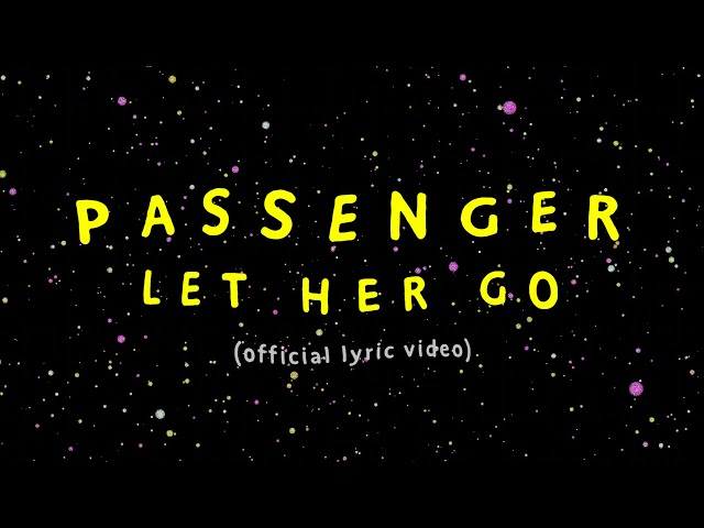 Let Her Go (Lyric) - Passenger