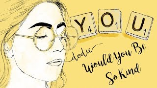 """Would You Be So Kind Lyrics - dodie (""""YOU"""" EP Official Audio)"""