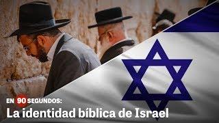 En 90 segundos: La identidad bíblica de Israel