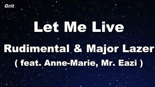 Let Me Live Feat. Anne Marie & Mr. Eazi   Rudimental & Major Lazer    Karaoke 【No Guide Melody】