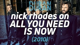 Nick Rhodes From Duran Duran On All You Need Is Now | Mark Ronson