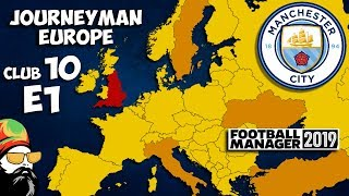 FM19 Journeyman - C10 EP1 - Man City England - A Football Manager 2019 Story