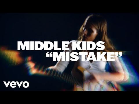 Middle Kids – Mistake (Official Video)