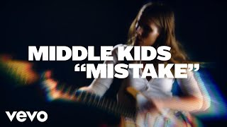 Middle Kids - Mistake video