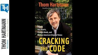 Thom Hartmann Book Club - Cracking the Code