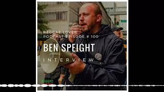 Reggae Lover Interview with Ben Speight – Episode 100