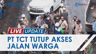 Buntut Penutupan Jalan Hauling oleh PT TCT, Warga Desa Suato Tatakan Kabupaten Tapin Geruduk Lokasi