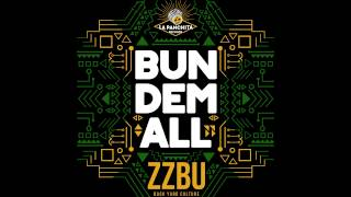 "ZZBU ""Bun Dem All + Dub"" (La Panchita Records 2015)"