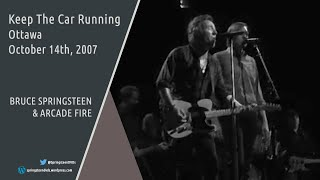 Bruce Springsteen & Arcade Fire | Keep The Car Running - Ottawa - 14/10/2007