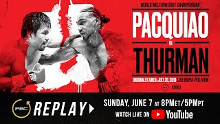 PBC Replay: Manny Pacquiao vs Keith Thurman | Full Televised Fight Card
